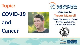 Topic: COVID-19 and Cancer.  Topic Introduced by Trevor Maxwell