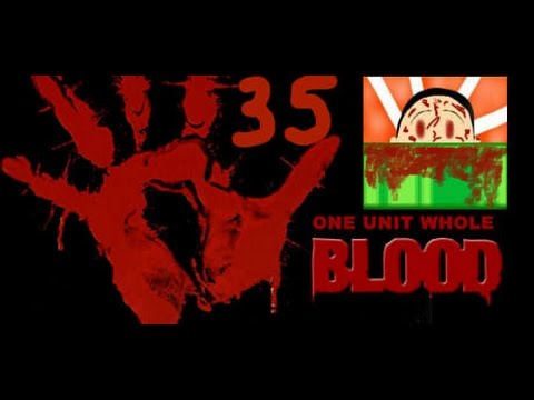 Blood: One Unit Whole Blood : This Cabin... Seems...Familiar. [ Part 35 ]