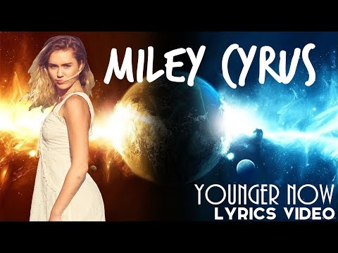 Miley Cyrus - Younger Now (Lyric Video)