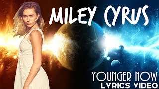 Miley Cyrus - Younger Now (Lyric Video) Mp3