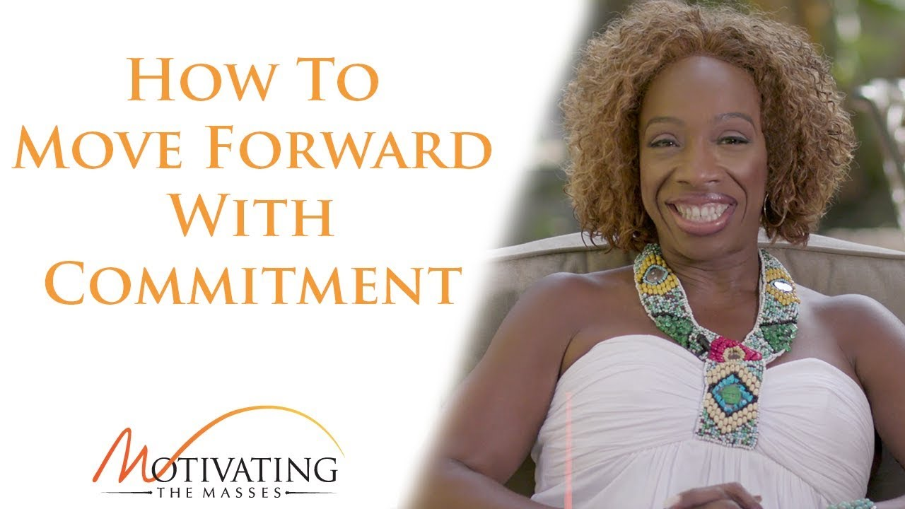 Lisa Nichols - How To Move Forward With Commitment