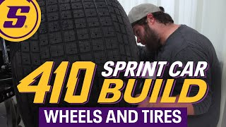 410 Sprint Car Build Ep 12 Wheels and Tires