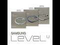SAMSUNG LEVEL U - Unboxing and Quality Test