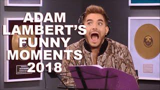 Adam Lambert - Funny Moments 2018
