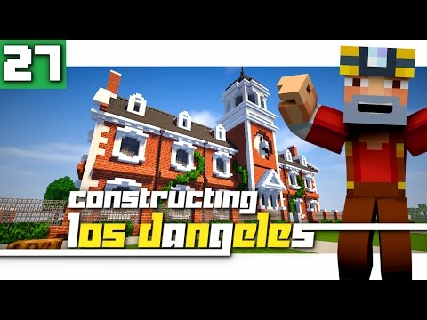 Constructing Los Dangeles: Season 2 - Episode 27! (Planning the Campus!)