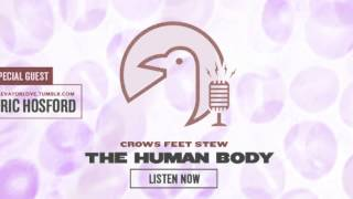 Crows Feet Stew: The Human Body
