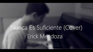 Nunca Es Suficiente - Natalia Lafourcade/ Cover Erick Mendoza