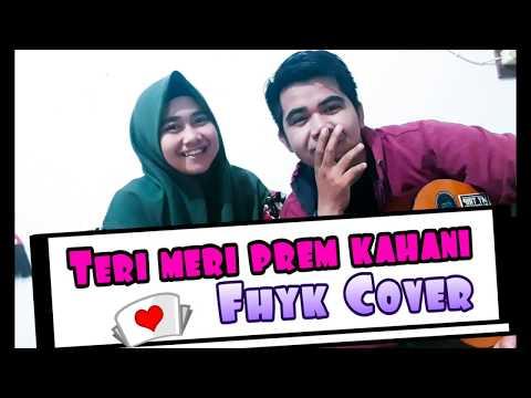 teri-meri-prem-kahani-(-fhyk-cover-)-india-song