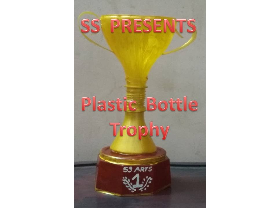Plastic Bottle Trophy Trophee Du Champion Best Out Of The Waste