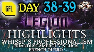 Path of Exile 3.7: LEGION DAY # 38 - 39 Highlights WHISSP'S PROFESSIONALISM, FRENCH OUTRO
