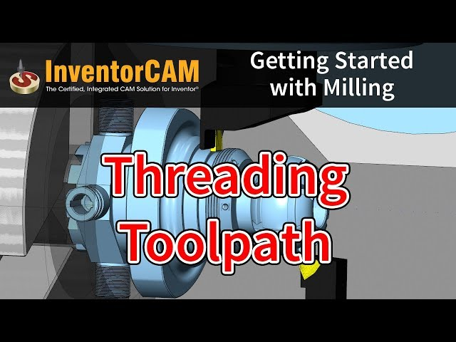 InventorCAM Introductory Video - Threading Toolpath