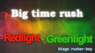 Big time rush (solo kogan) redlight-green light