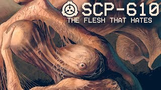 SCP-610 - The Flesh that Hates ☣ : Object Class - Keter : Contagion SCP