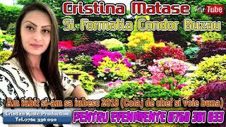 Cristina Mătase Și Formația Condor - Am Iubit Și-am Să Iubesc 2018 (Colaj De Chef Și Voie Bună)