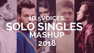 1D.5VOICES. [Solo Singles Mashup] ft. Zayn, Harry, Liam, Niall, Louis