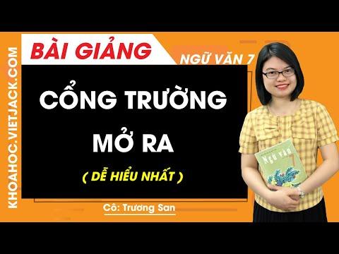 Cổng trường mở ra  - Ngữ văn 7 - Cô Trương San (DỄ HIỂU NHẤT)
