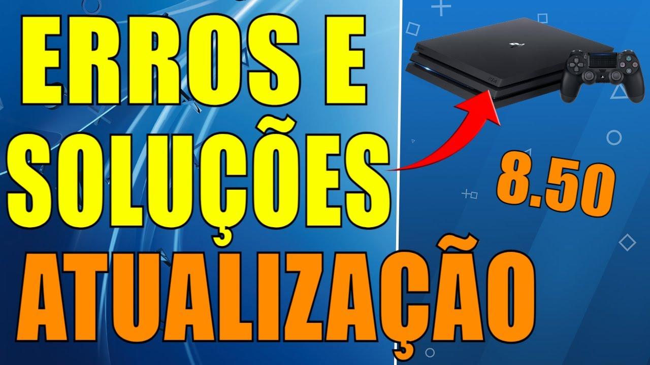 Download ERROS E SOLUÇÕES NO PS4 NA ATUALIZAÇÃO 8.50 !!!
