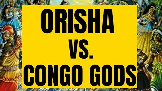 Orisha vs The Congo Gods