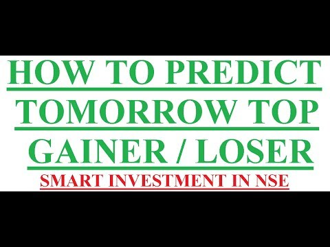 how to predict tomorrow top gainer and loser || Smart investment in NSE