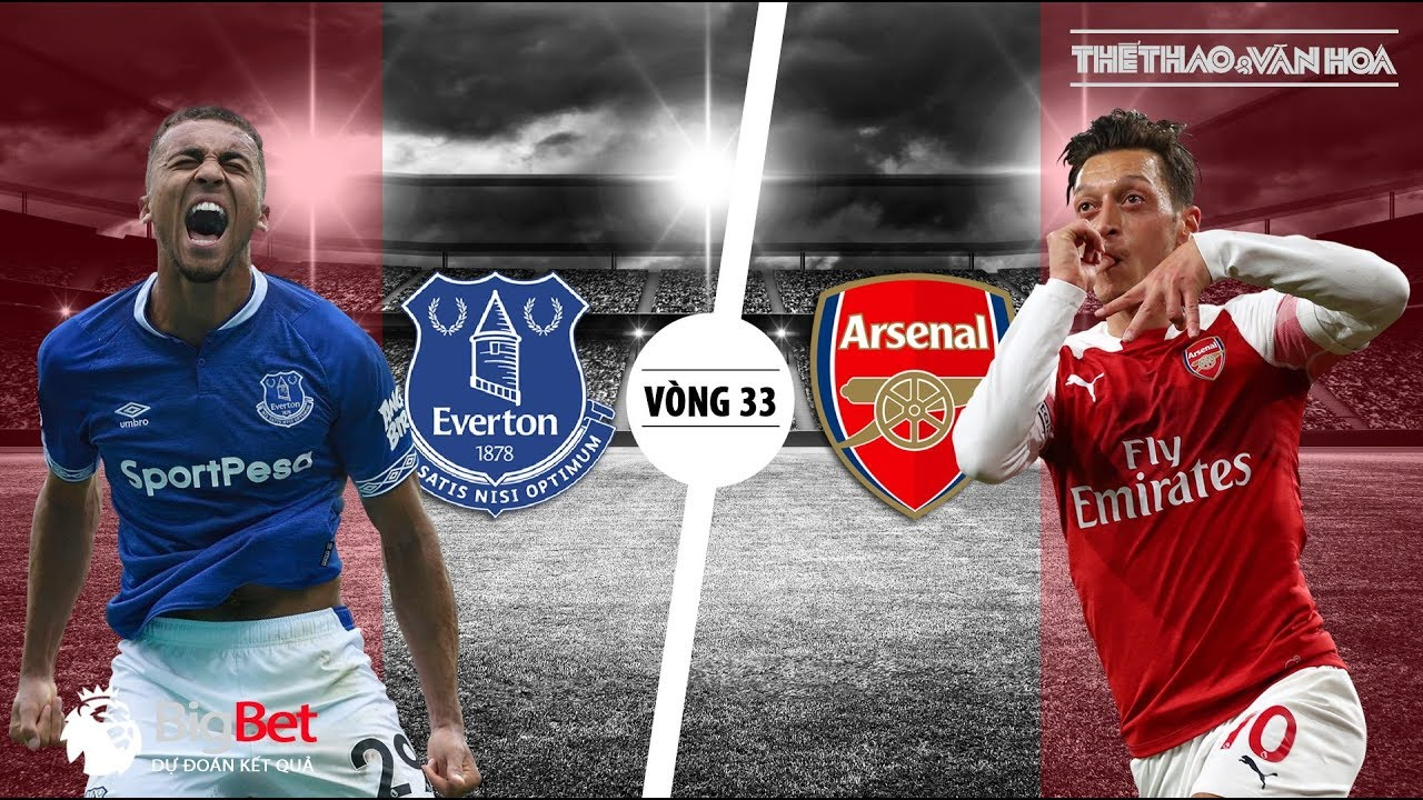 Everton – Arsenal: Hiểm họa Goodison Park