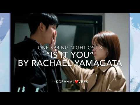 """""""IS IT YOU"""" By Rachael Yamagata (One Spring Night OST 3)"""