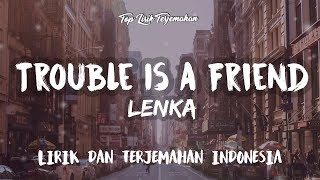 Download Lagu Trouble Is A Friend - Lenka ( Lirik Terjemahan Indonesia ) 🎤 mp3