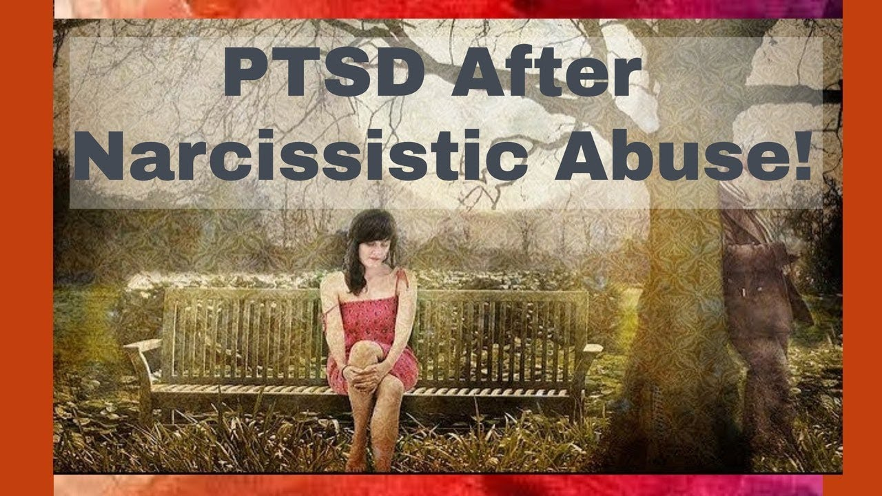 Post Traumatic Stress After Narcissistic Abuse - Narcissism Free