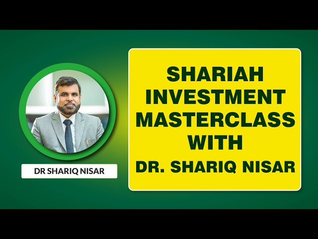 Shariah Investment Masterclass with Dr. Shariq Nissar | How to Invest the Halal Way