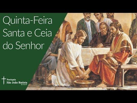 18/04/2019 - Paróquia São João Batista - Quinta-feira Santa – Ceia do Senhor
