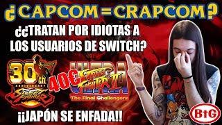 ¿CAPCOM NOS TOMA POR IDIOTAS? ¡¡JAPÓN SE ENFADA!! | Switch - Street Fighter 30th Anniversary - BtG