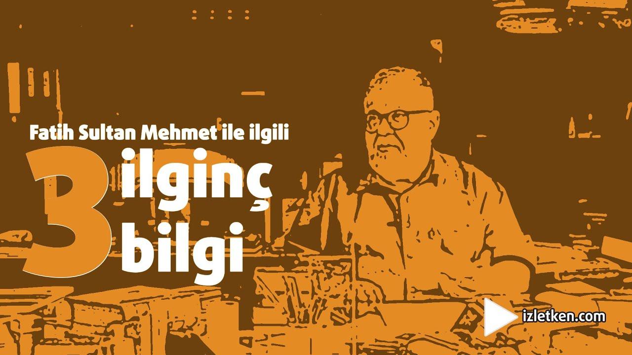 Fatih Sultan Mehmet ile İlgili 3 İlginç Bilgi (Celal Şengör Röportaj Serisi #5)
