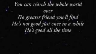 Gaither Vocal Band - God Is Good All The Time (with lyrics)