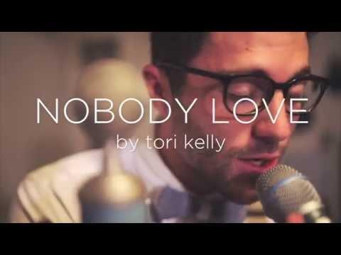 Tori Kelly • Nobody Love | Bryce Merritt • Loop There It Is