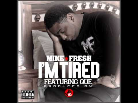 Mike Fresh - I'm Tired ft. Que (prod. by Fki)