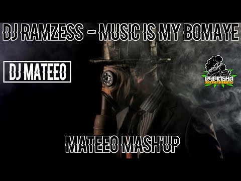 Dj Ramzess - Music Is My Bomaye [MateeO Mash'Up]