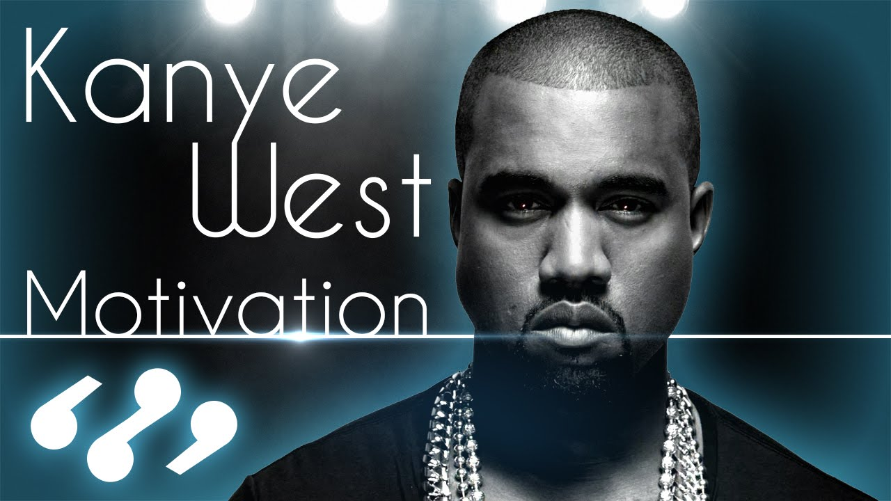 10 Kanye West Quotes That Will Motivate You - YouTube