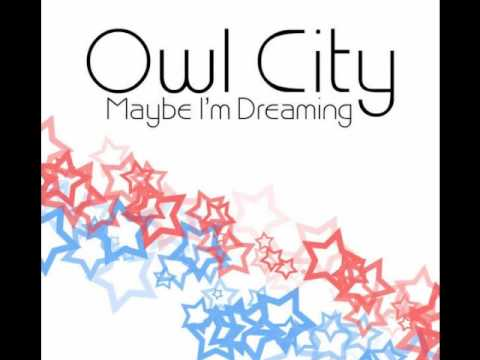Owl City- The Saltwater Room- Maybe I'm Dreaming