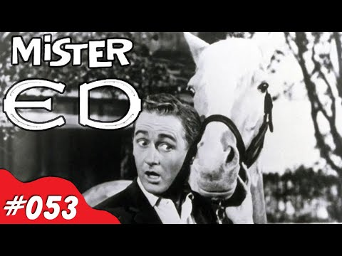 Mister Ed - Nick Knacks Episode #053