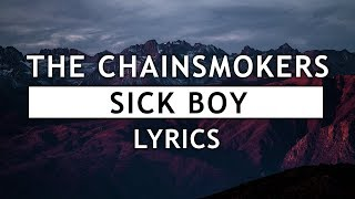The Chainsmokers - Sick Boy (Lyrics)