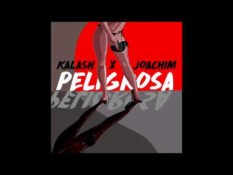 Youtube: KALASH Feat JOAKIM – PELIGROSA
