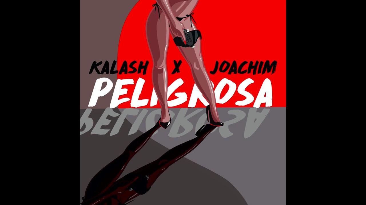 KALASH Feat JOAKIM - PELIGROSA