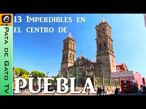 13 imperdibles en el centro de Puebla / 13 must see in Puebla's downtown.