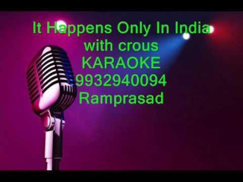 Its Happens Only In India karaoke with crous Karaoke by Ramprasad 9932940094
