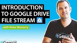 Introduction to Google Drive File Stream | Drive Filestream vs. Google Backup & Sync