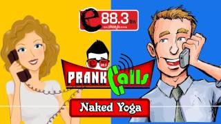 naked yoga e fm prank call