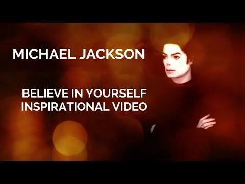 Michael Jackson Believe in yourself Inspirational video