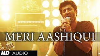 Meri Aashiqui Full Song Aashiqui 2 | Arijit Singh, Palak Muchhal, Mithoon