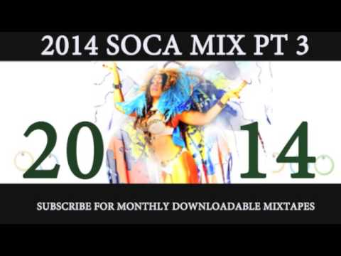 2014 SOCA MIX PT 3 of 7 (2014 releases from Machel Montano,Patrice,Farmer Nappy, Blaxx and more)