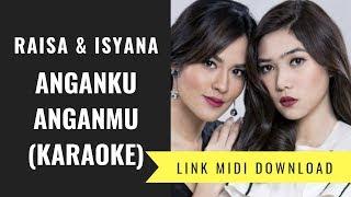 Raisa & Isyana - Anganku Anganmu (Karaoke/Midi Download)