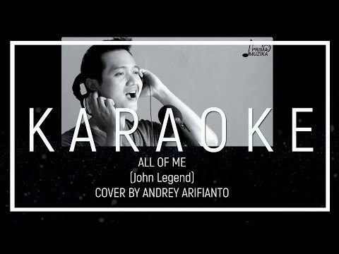All Of Me (John Legend) - cover by ANDREY (Karaoke version)